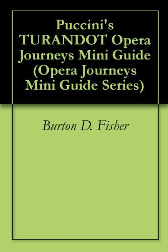 Puccinis TURANDOT Opera Journeys Mini Guide (Opera Journeys Mini Guide Series) Burton D. Fisher