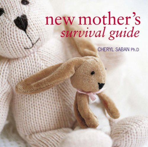 New Mothers Survival Guide Cheryl Saban