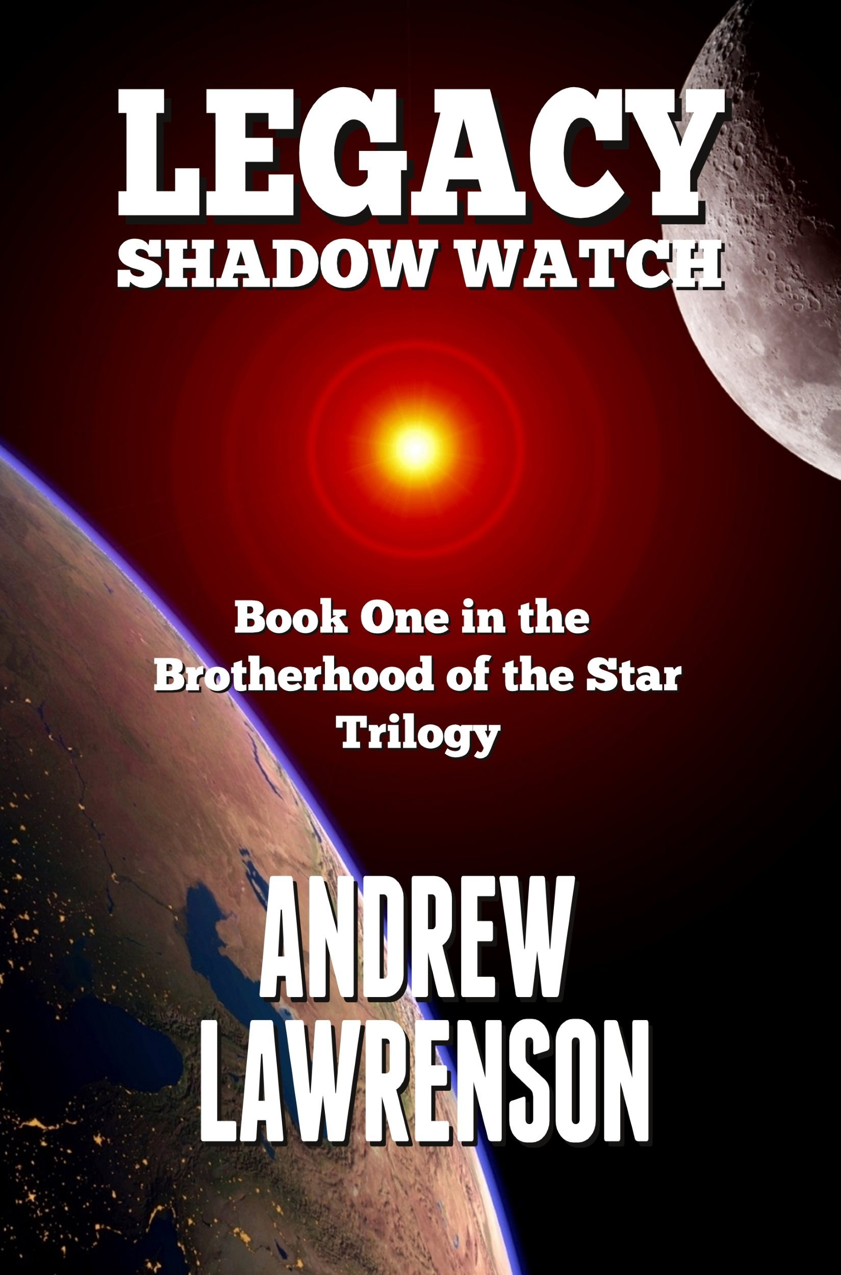Legacy: Shadow Watch (Brotherhood of the Star, #1)  by  Andrew Lawrenson
