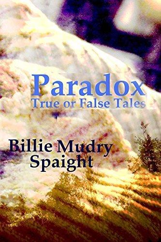 Paradox: True or False Tales  by  Billie Mudry Spaight