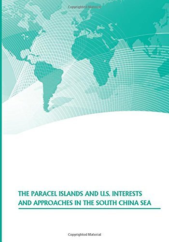 The Paracel Islands and U.S. Interests and Approaches in the South China Sea U.S. Army War College