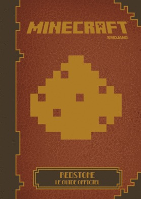 Minecraft: Redstone, le guide officiel Nick Farwell