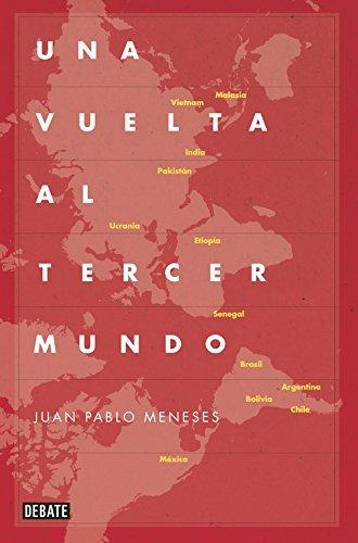 Una vuelta al Tercer Mundo Juan Pablo Meneses