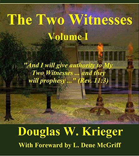 The Two Witnesses: Volume 1  by  Douglas W. Krieger