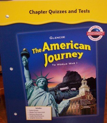 Chapter Quizzes and Tests (The American Journey: to World War 1) McGraw-Hill Glencoe