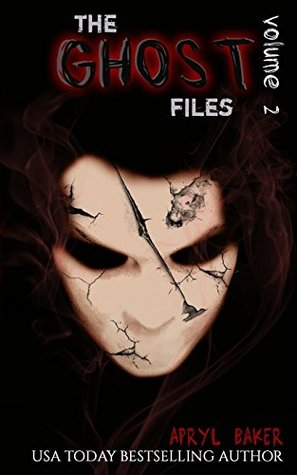 The Ghost Files 2 (Volume 2) Apryl Baker