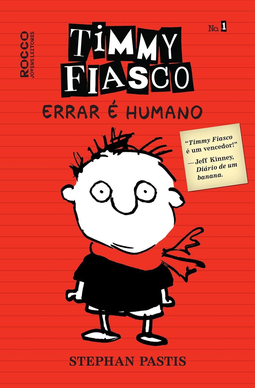 Timmy Fiasco - Errar é Humano Stephan Pastis