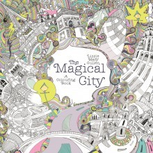 The Magical City: A Colouring Book  by  Lizzie Mary Cullen