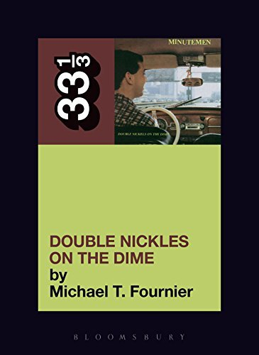 The Minutemens Double Nickels on the Dime (33 1/3)  by  Michael T. Fournier