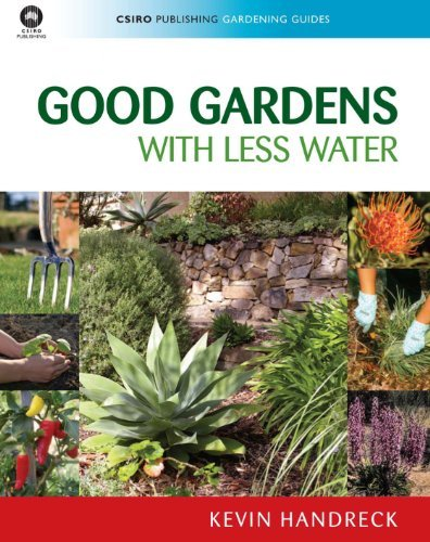 Good Gardens with Less Water  by  Kevin A. Handreck