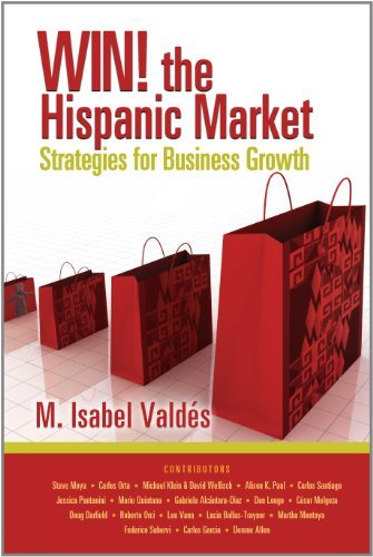 Win! the Hispanic Market: Strategies for Business Growth  by  María Isabel Valdés