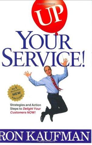 UP Your Service! Ron Kaufman