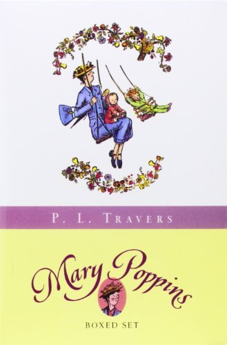 Mary Poppins Boxed Set: Three Enchanting Classics: Mary Poppins, Mary Poppins Comes Back, and Mary Poppins Opens the Door  by  P.L. Travers