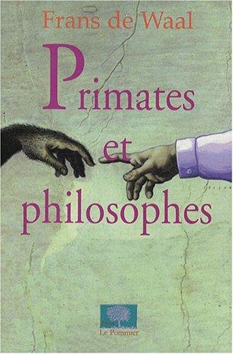 Primates et philosophes  by  Frans de Waal