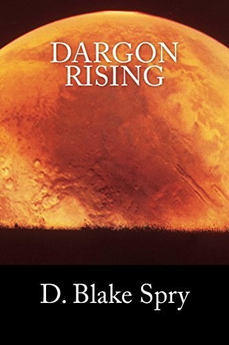Dargon Rising  by  D Blake Spry