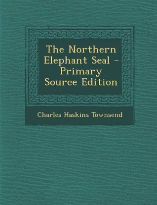 Condition of Seal Life on the Rookeries of the Pribilof Islands 1893-1895  by  Charles Haskins Townsend