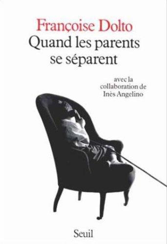 Quand les parents se séparent  by  Françoise Dolto