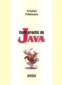 Curs practic de Java  by  Cristian Frăsinaru