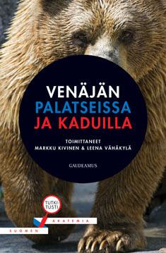 Venäjän palatseissa ja kaduilla  by  Markku Kivinen (toim.)
