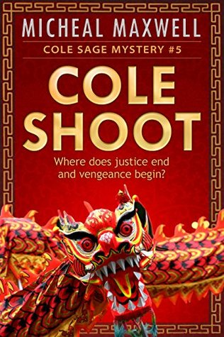 Cole Shoot: A Cole Sage Mystery #5  by  Micheal Maxwell