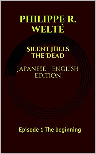 Silent hils the dead: The beginning silent hills the dead  by  Welte