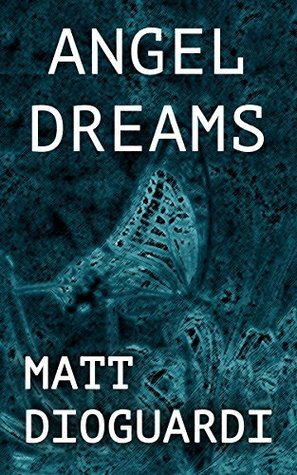 Angel Dreams  by  Matt Dioguardi