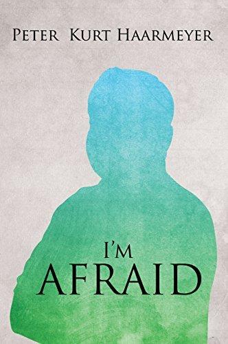 Im Afraid: A Memoir Peter Kurt Haarmeyer