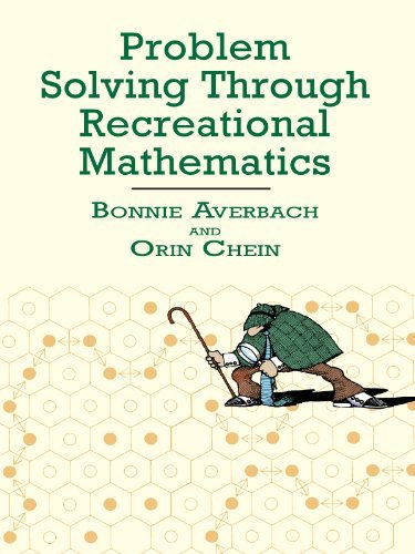 Problem Solving Through Recreational Mathematics (Dover Books on Mathematics)  by  Bonnie Averbach