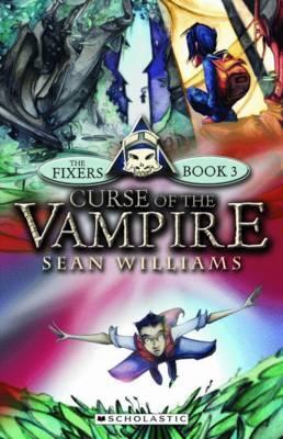 Curse of the Vampire (The Fixers, #3) Sean Williams