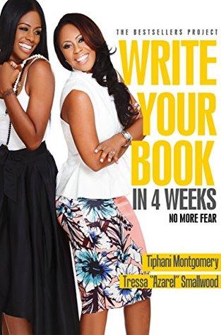 Write Your Book in 4 Weeks: NO MORE FEAR Tressa Azarel Smallwood