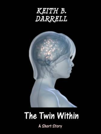 The Twin Within Keith B. Darrell