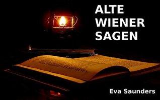 Alte Wiener Sagen  by  Eva Saunders
