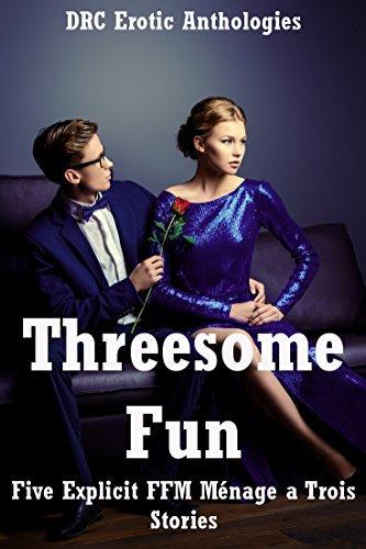 Threesome Fun: Five Explicit FFM Ménage a Trois Stories Carolyne Cox