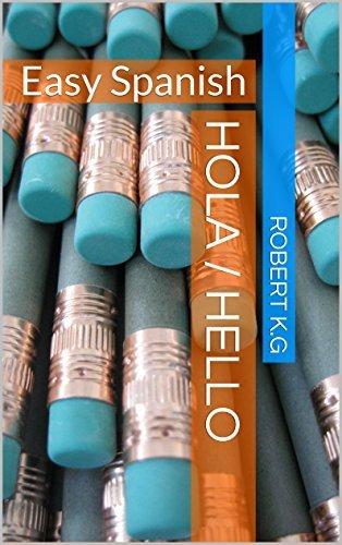 HOLA / HELLO: Easy Spanish Robert K.G