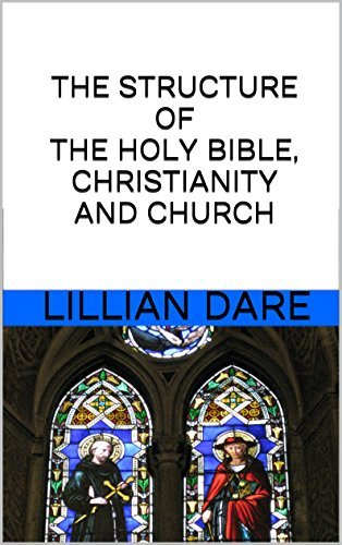 THE STRUCTURE OF THE HOLY BIBLE, CHRISTIANITY AND CHURCH LILLIAN DARE