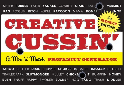 Creative Cussin (The Redneck Edition): A Mix n Match Profanity Generator  by  Sarah Royal