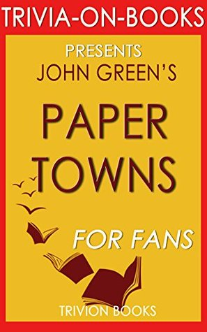 Paper Towns:  by  John Green (Trivia-On-Books) by Trivion Books