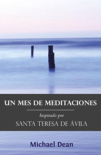 Un Mes de Meditaciones: Inspirado por Santa Teresa de Ávila  by  Michael Dean