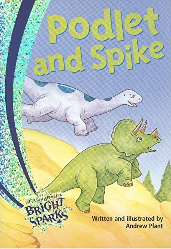 Podlet And Spike - Cambridge Bright Sparks - Level 1  by  Andrew Plant