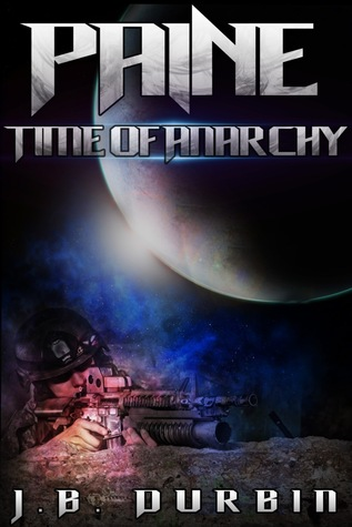 Paine: Time of Anarchy  by  J.B. Durbin