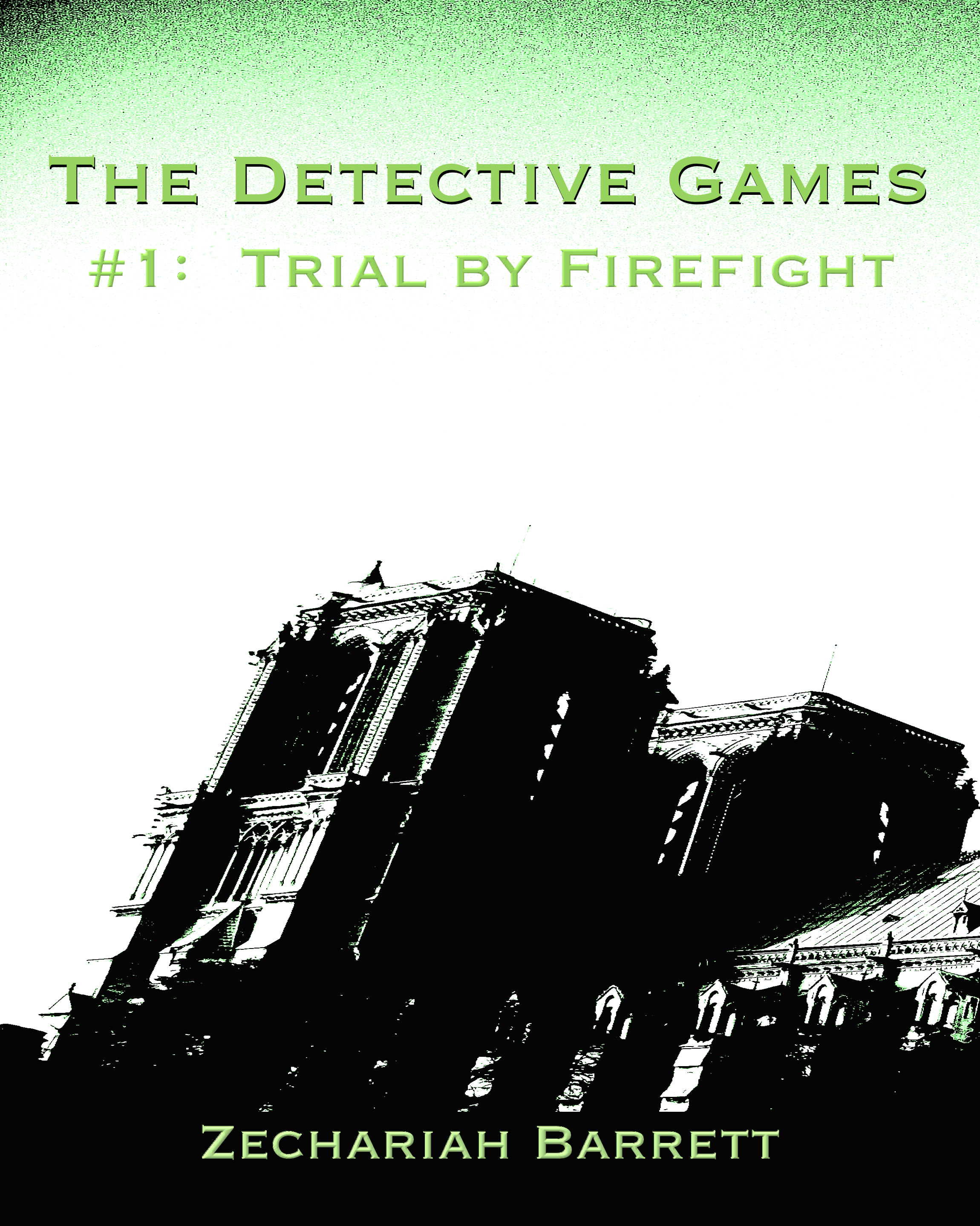 The Detective Games: #1: Trial  by  Firefight by Zechariah Barrett