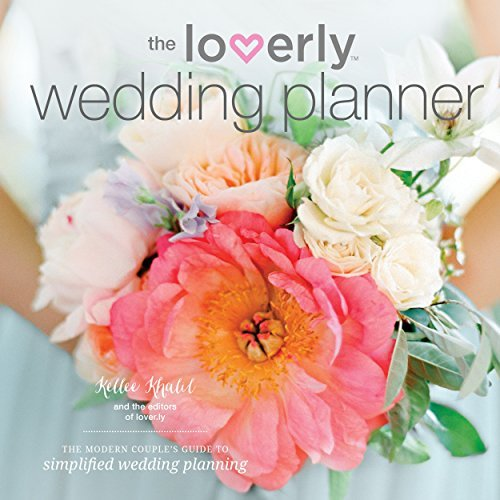 The Loverly Wedding Planner: The Modern Couples Guide to Simplified Wedding Planning Temescal Press