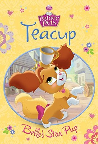 Palace Pets: Teacup: Belles Star Pup (Disney Chapter Book (ebook))  by  Disney Book Group