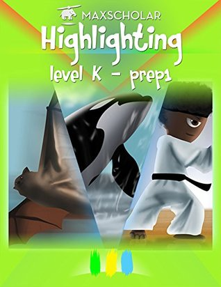 Highlighting: level K - prep 1 MaxScholar