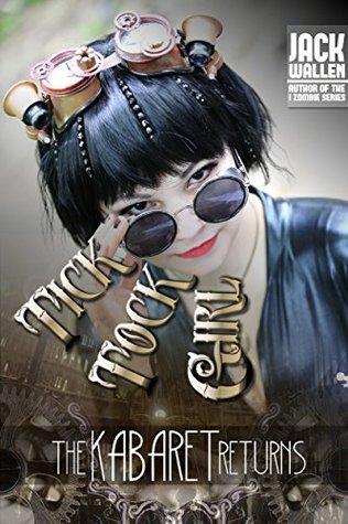 Tick Tock Girl (Klockwerk Movement Book 2) Jack Wallen