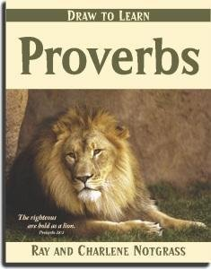 Draw to Learn Proverbs  by  Ray and Charlene Notgrass