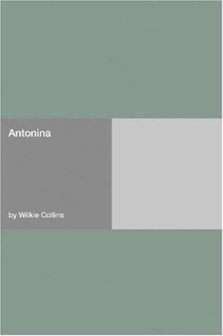 Antonina [with Biographical Introduction]  by  Wilkie Collins