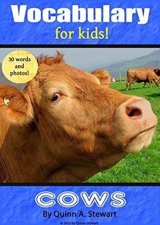 Kids Vocabulary: Cows Quinn A. Stewart