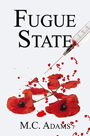 Fugue State  by  M.C. Adams