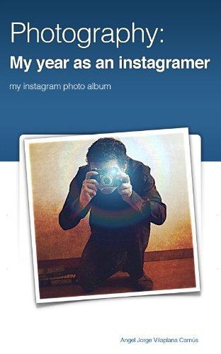 Photography: my year as an instagramer  by  Angel Vilaplana Camús